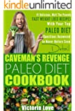 Paleo Cookbooks: Paleo Cookbook with 41 Red Hot Melt The Pounds Fast Weight Loss Recipes Uncovered With Your Top Paleo Diet Questions Uncovered (Paleo, ... diet for beginners, paleo for beginners)