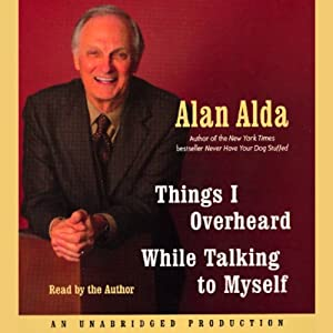 Things I Overheard While Talking to Myself | [Alan Alda]