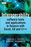 Interoperability Software Tools and Applications in Finance (Wiley Finance) (0470979801) by Duffy, Daniel J