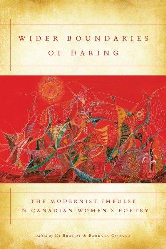 Wider Boundaries of Daring: The Modernist Impulse in Canadian Women's Poetry