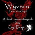 Wyvern: Come Love a Fey Hörbuch von Kaye Draper Gesprochen von: Kaye Draper