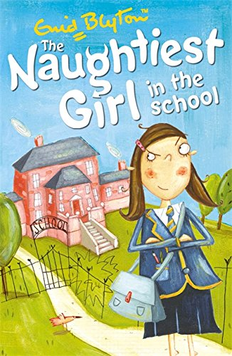 The Naughtiest Girl: 01: Naughtiest Girl In The School