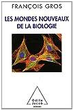 echange, troc François Gros - Les mondes nouveaux de la biologie