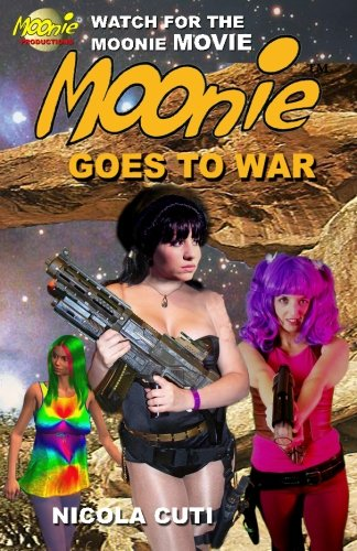 Book: Moonie Goes To War (Volume 4) by Nicola Cuti