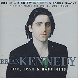 Life,Love And Happiness Brian Kennedy