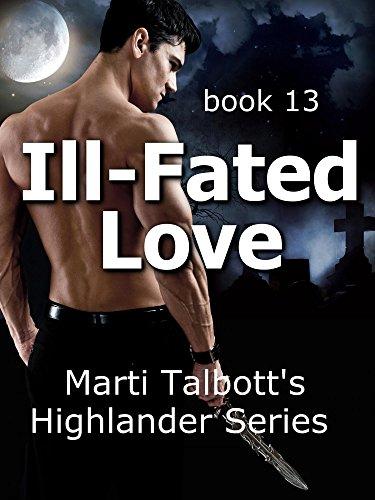 Marti Talbott - Ill-Fated Love, Book 13 (Marti Talbott's Highlander Series)