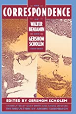The Correspondence of Walter Benjamin and Gershom Scholem, 1932-1940