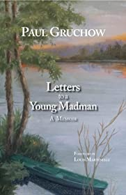 Learn more about the book, Letters to a Young Madman: A Memoir