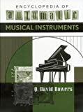 ENCYCLOPEDIA OF AUTOMATIC MUSICAL INSTRUMENTS. (0911572082) by Q. David Bowers