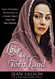 Love in a Torn Land: Joanna of Kurdistan - The True Story of a Freedom Fighter's Flight from Iraqi Vengeance Jean Sasson