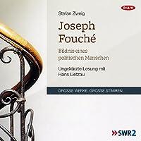 Joseph Fouché. Bildnis eines politischen Menschen Hörbuch von Stefan Zweig Gesprochen von: Hans Lietzau