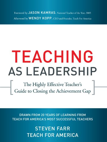 Teaching As Leadership: The Highly Effective Teacher's...