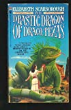 The Drastic Dragon of Draco, Texas (0553258877) by Scarborough, Elizabeth Ann