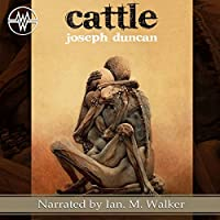 Cattle: The Fearlanders (       UNABRIDGED) by Joseph Duncan Narrated by Ian M. Walker