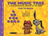img - for The Music Tree Student's Book: Time to Begin (The Music Tree Series) book / textbook / text book