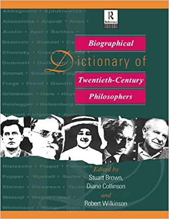 Biographical Dictionary of Twentieth-Century Philosophers (Routledge Reference) written by Stuart Brown