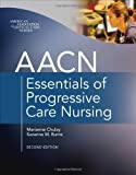 img - for AACN Essentials of Progressive Care Nursing, Second Edition book / textbook / text book