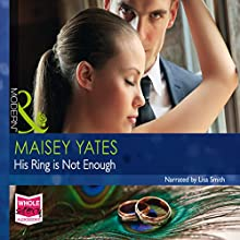 His Ring Is Not Enough (       UNABRIDGED) by Miasey Yates Narrated by Lisa Smith