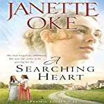 A Searching Heart: A Prairie Legacy, Book #2 | Janette Oke