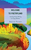 img - for Welcome to Poetryland: Teaching Poetry Writing to Young Children book / textbook / text book