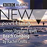 BBC Audio New Writing: Beach Combing | Rachel Crofts