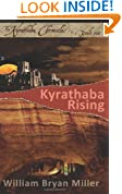 http://www.amazon.com/Kyrathaba-Rising-Book-Chronicles/dp/1491216840/ref=sr_1_1?ie=UTF8&qid=1431948890&sr=8-1&keywords=kyrathaba+rising