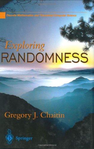 Exploring Randomness (Discrete Mathematics and Theoretical Computer Science)