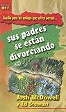Auxilio Para los Amigos Que Sufren Porque Sus Padres Se Estan Divorciando = My Friend Is Struggling with Divorce of Parents (Auxilio Para los Amigos Que Sufren Porque...) (Spanish Edition) (031146307X) by Josh McDowell