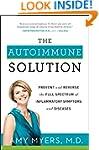 The Autoimmune Solution: Prevent and...
