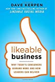 img - for Likeable Business: Why Today's Consumers Demand More and How Leaders Can Deliver by Kerpen, Dave, Braun, Theresa, Pritchard, Valerie 1st edition (2012) Paperback book / textbook / text book
