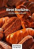 Brot backen - leicht und schnell