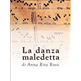 La danza maledettadi Anna Rita Rossi