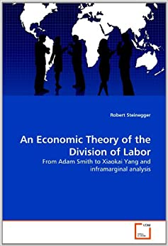 an analysis of adam smiths the division of labor theory According to smith, the division of labor and increased specialization via exchange necessitated the creation smith seems to abandon the labor theory of value in midstream and shifts over to this second way of 2 responses to smith & ricardo: political economy and rent pingback.