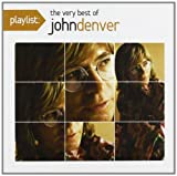 John Denver Playlist: The Very Best of John Denver