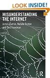 Misunderstanding the Internet (Communication and Society)
