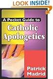 A Pocket Guide to Catholic Apologetics