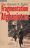 The Fragmentation of Afghanistan: State Formation and Collap...