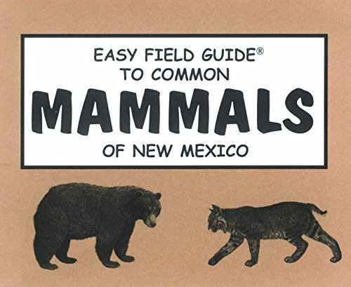 Easy Field Guide to Common Mammals of New Mexico (Easy Field Guides)