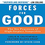 Forces for Good: The Six Practices of High-Impact Nonprofits | Leslie R. Crutchfield,Heather McLeod Grant