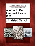 img - for A letter to Rev. Leonard Bacon, D.D. book / textbook / text book