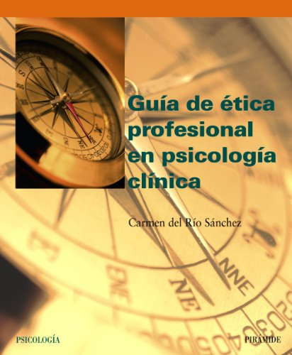 GUIA DE ETICA PROFESIONAL EN PSICOLOGIA CLINICA