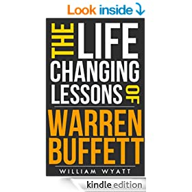Warren Buffett: Life Changing Lessons! - Warren Buffett on How to Get Rich, Achieve Massive Success & Dominate Investing And Personal Finance (Warren Buffett, ... Value Investing, Finance, Success)