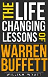 img - for Warren Buffett: Life Changing Lessons! - Warren Buffett on How to Get Rich, Achieve Massive Success & Dominate Investing And Personal Finance (Warren Buffett, ... Value Investing, Finance, Success) book / textbook / text book