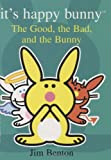 It's Happy Bunny #4: The Good, the Bad, and the Bunny (0439705932) by Benton, Jim