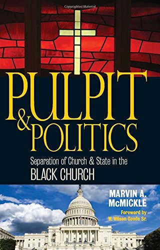 Pulpit & Politics: Separation of Church & State in the Black Church