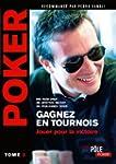 Poker - Gagnez en tournois : jouer po...