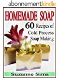 Homemade Soap: 60 Recipes of Cold Process Soap Making (English Edition)