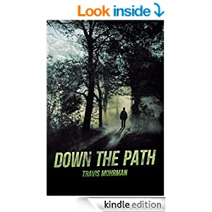 http://www.amazon.com/Down-The-Path-Travis-Mohrman-ebook/dp/B00AQJDFG6/ref=zg_bs_digital-text_f_60