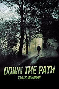 (FREE on 6/25) Down The Path by Travis Mohrman - http://eBooksHabit.com