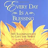 img - for Every Day is a Blessing: 365 Illuminations to Lift the Spirit book / textbook / text book